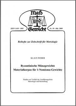 Sonderheft Nr. 10, Oktober 2009, Byzantinische Münzgewichte, von Klaus Weber. Download - herunterladbare Datei (Pdf)