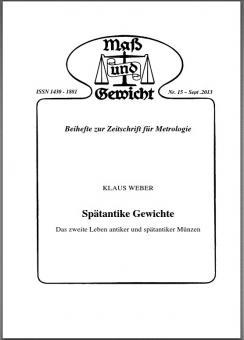 Sonderheft Nr. 15, Sept. 2013 - Spätantike Gewichte, von Klaus Weber. Download - herunterladbare Datei (Pdf)