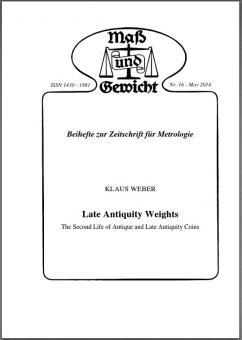 Sonderheft Nr. 16, Sept. 2013 - Late Antiquity Weights, by Klaus Weber. Download - herunterladbare Datei (Pdf)