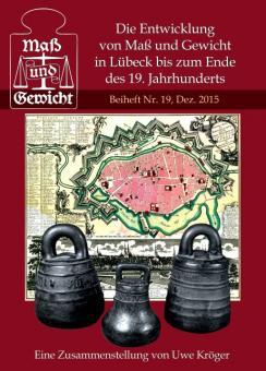 """Nr. 19 - Uwe Kröger """"Die Entwicklung von Maß und Gewicht in Lübeck  bis zum Ende des 19. Jahrhunderts"""" - DRUCKVERSION"""