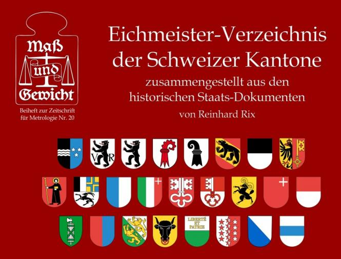 """Nr. 20 - Reinhard Rix - """"Eichmeister-Verzeichnis der Schweizer Kantone"""" - DRUCKVERSION"""